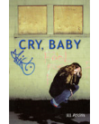 Cry, baby.
