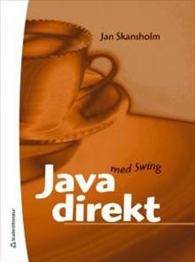 Java direkt med Swing.