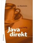 Java direkt med Swing.