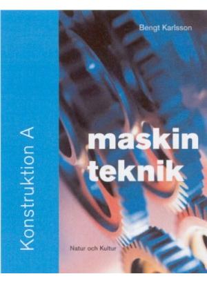 Maskinteknik. Konstruktion A.
