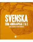 Svenska som andraspråk 2 & 3.