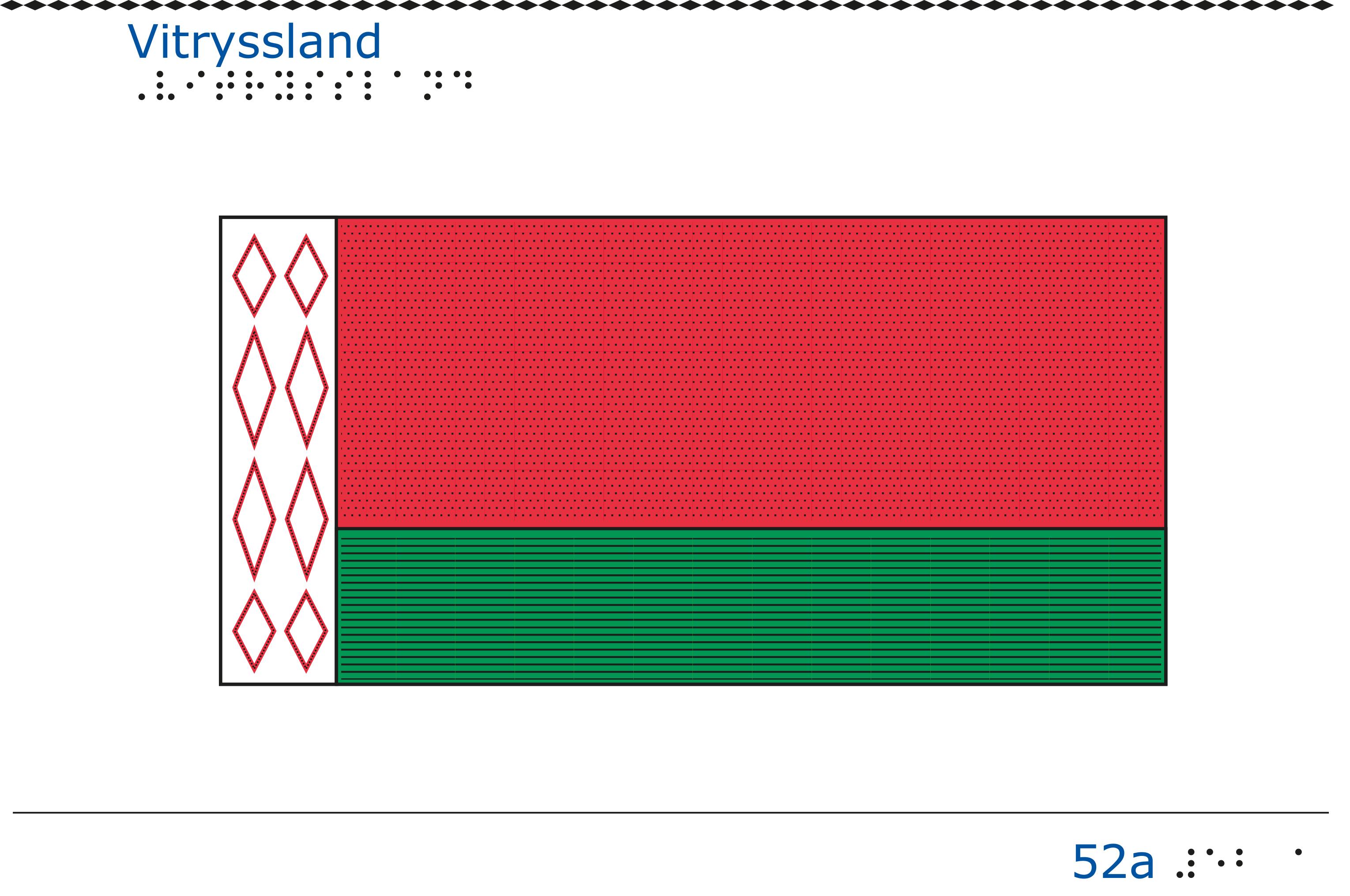 Taktil bild Vitrysslands flagga.