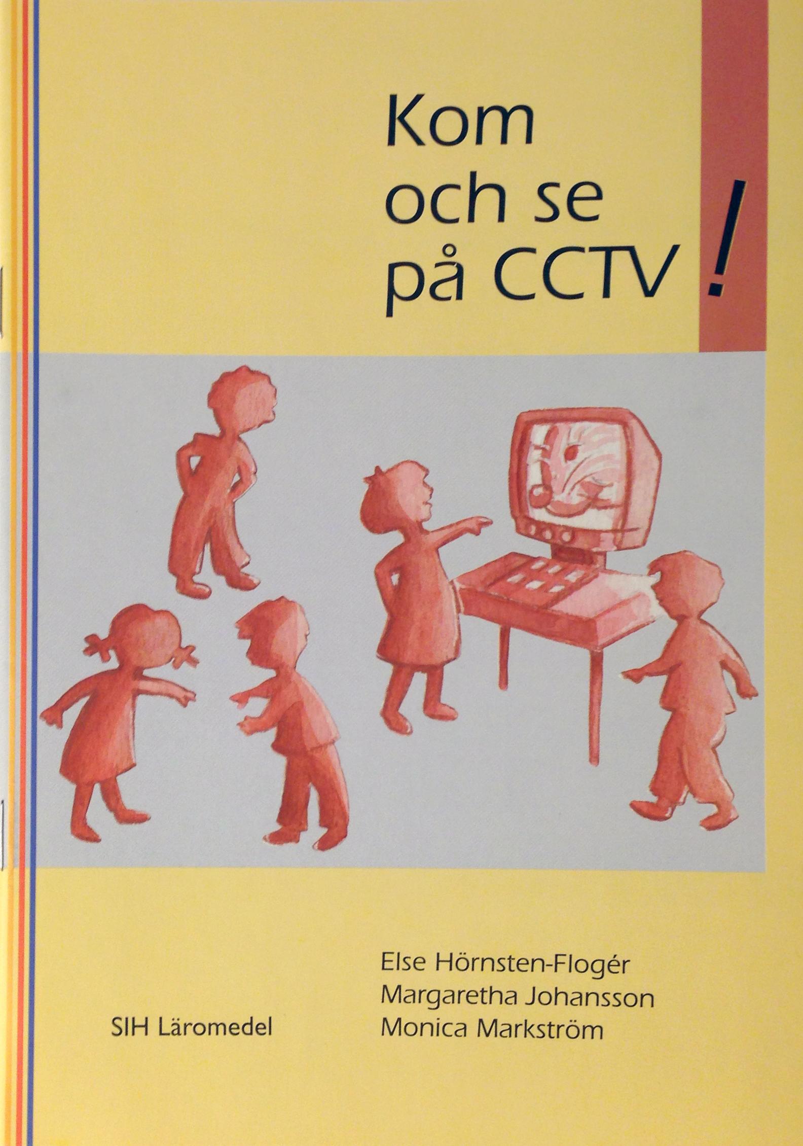 Kom och se på CCTV.