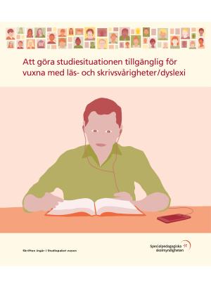 Att göra studiesituationen tillgänglig för vuxna med läs- och skrivsvårigheter/dyslexi.