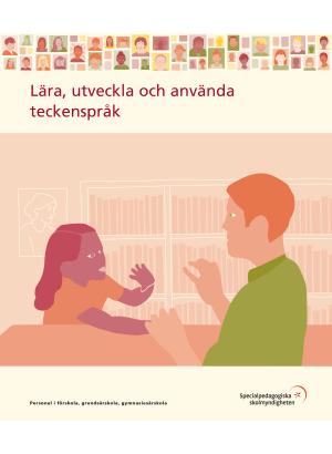Lära, utveckla och använda teckenspråk.
